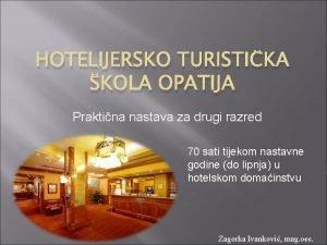 HOTELIJERSKO TURISTIKA KOLA OPATIJA Praktina nastava za drugi
