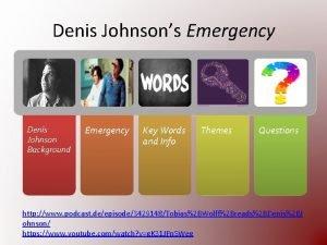 Denis Johnsons Emergency Denis Johnson Background Emergency Key
