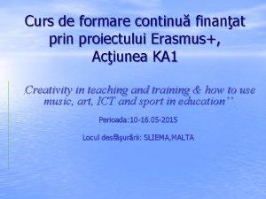 Curs de formare continu finanat prin proiectului Erasmus
