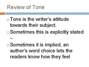Review of Tone is the writers attitude towards