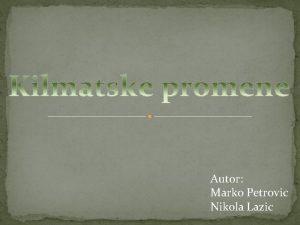 Autor Marko Petrovic Nikola Lazic Klima veoma vaan