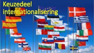 Keuzedeel internationalisering Wat hebben we gedaan Informatie over