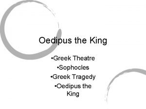 Oedipus the King Greek Theatre Sophocles Greek Tragedy