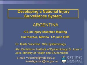 Developing a National Injury Surveillance System ARGENTINA ICE