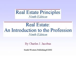 Real Estate Principles Ninth Edition Real Estate An
