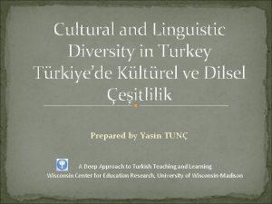 Cultural and Linguistic Diversity in Turkey Trkiyede Kltrel