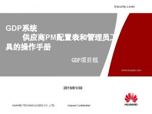 Security Level GDP PM GDP www huawei com
