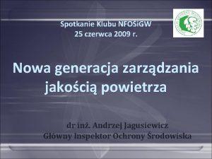 Spotkanie Klubu NFOi GW 25 czerwca 2009 r