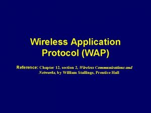 Wireless Application Protocol WAP Reference Chapter 12 section
