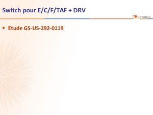 Switch pour ECFTAF DRV Etude GSUS292 0119 Etude