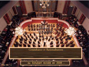 Consultance et Rationalisation Au clic ou Schubert revisit