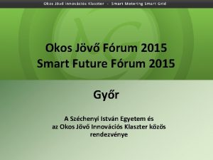 Okos Jv Frum 2015 Smart Future Frum 2015