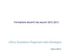 Formazione docenti neo assunti 2012 2013 Ufficio Scolastico