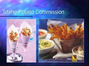 Idaho Potato Commission Start with the right potato