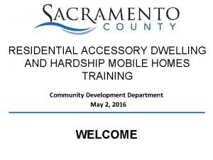 RESIDENTIAL ACCESSORY DWELLING AND HARDSHIP MOBILE HOMES TRAINING