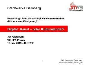 Stadtwerke Bamberg Publishing Print versus digitale Kommunikation Gibt