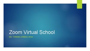 Zoom Virtual School MS YAREMIS ARMAS VEGA Zoom