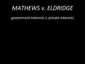 MATHEWS v ELDRIDGE government interests v private interests