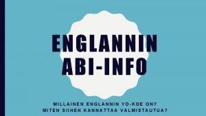 ENGLANNIN ABIINFO MILLAINEN ENGLANNIN YOKOE ON MITEN SIIHEN