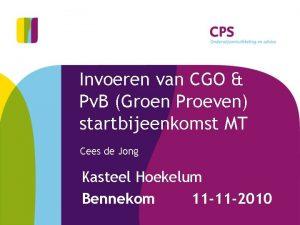Invoeren van CGO Pv B Groen Proeven startbijeenkomst