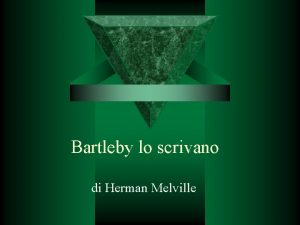 Bartleby lo scrivano di Herman Melville PREMESSA Ecco