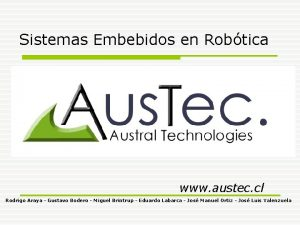 Sistemas Embebidos en Robtica www austec cl Rodrigo