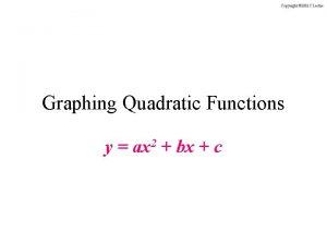 Graphing Quadratic Functions y ax 2 bx c