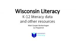 Wisconsin Literacy K 12 literacy data and other