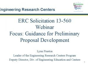 Engineering Research Centers ERC Solicitation 13 560 Webinar