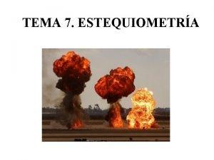 TEMA 7 ESTEQUIOMETRA GUIN DEL TEMA 1 CAMBIOS
