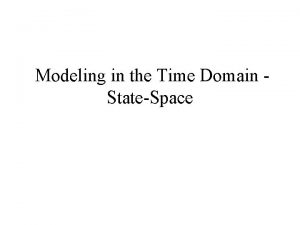 Modeling in the Time Domain StateSpace Mathematical Models