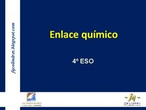 fqcolindres blogspot com Enlace qumico 4 ESO Enlace