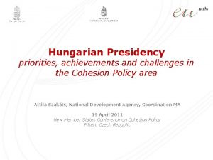 Hungarian Presidency priorities achievements and challenges in the