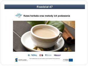 Rozdzia 47 Rozdzia 47 Kawa herbata oraz metody