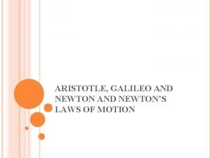 ARISTOTLE GALILEO AND NEWTONS LAWS OF MOTION 384