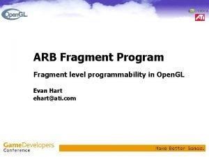 ARB Fragment Program Fragment level programmability in Open