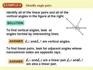 EXAMPLE 4 Identify angle pairs Identify all of