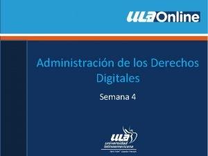 Administracin de los Derechos Digitales Semana 4 Introduccin