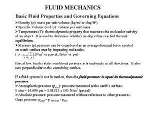 FLUID MECHANICS Basic Fluid Properties and Governing Equations