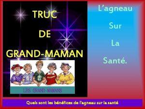 TRUC DE GRANDMAMAN Lagneau Sur La Sant LES