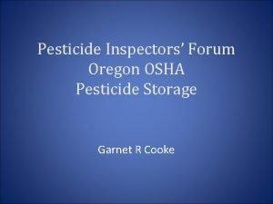 Pesticide Inspectors Forum Oregon OSHA Pesticide Storage Garnet