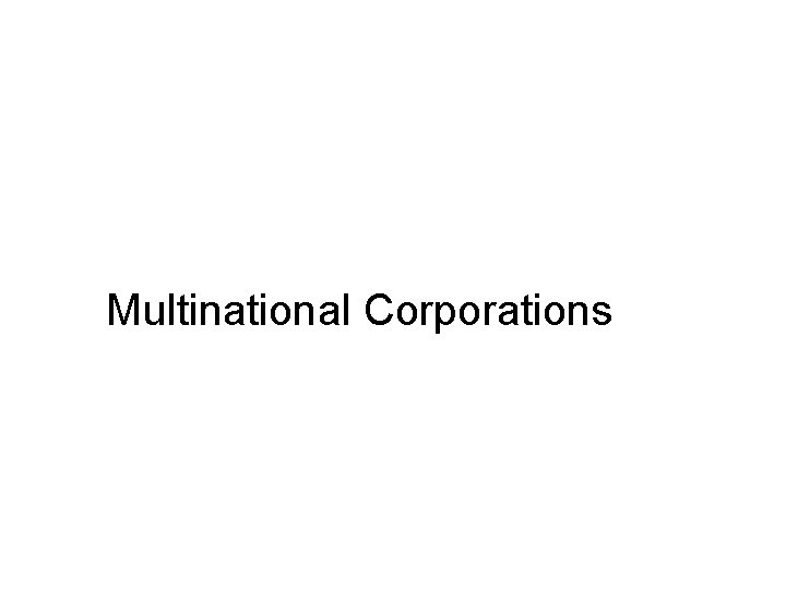 Multinational Corporations Multinational Corporations This chapter Defines the
