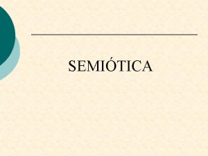 SEMITICA Definicin Es difcil dar una definicin unnime