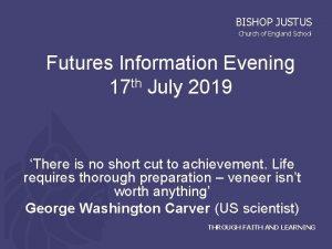 BISHOP JUSTUS Church of England School Futures Information