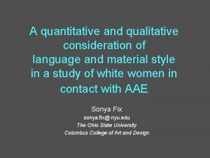 A quantitative and qualitative consideration of language and