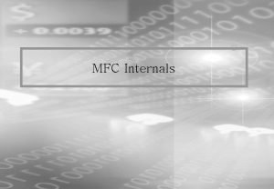 MFC Internals Contents Chapter 01 MFC Chapter 02