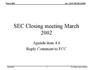 March 2002 doc IEEE 802 RR02050 SEC Closing