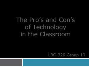 The Pros and Cons of Technology in the