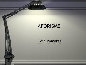 AFORISME din Romania Ca romanu nui nici unu