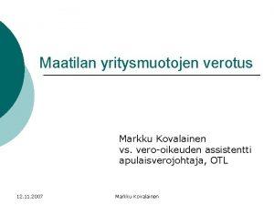 Maatilan yritysmuotojen verotus Markku Kovalainen vs verooikeuden assistentti